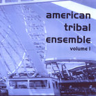 American Tribal Ensemble Volume 1