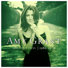 Amy Grant - Greatest Hits 1986-2004 CD1