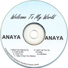 Anaya - Welcome To My World