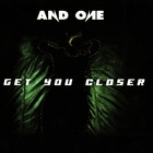 And One - Get You Closer (CDS)