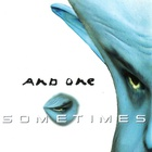 And One - Sometimes (CDS)