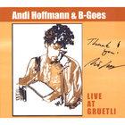 Andi Hoffmann & B-Goes - Live at Gruetli