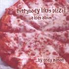 Andy Mason - Everybody Likes Pizza