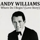 Andy Williams - Where Do I Begin (CDS)