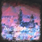Angel Moreno - Time Will Tell - The Maxi Single