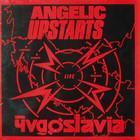 Angelic Upstarts - Live In Yugoslavia