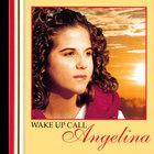 Angelina - Wake Up Call