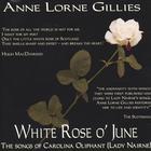 Anne Lorne Gillies - White Rose o' June