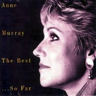 Anne Murray - The Best ...So Far
