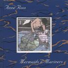 Anne Roos - Mermaids and Mariners