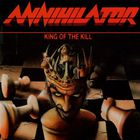 Annihilator - King Of The Kill (Reissue)