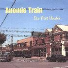 Anomie Train - Six Feet Under
