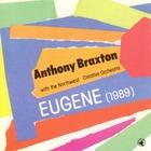 Anthony Braxton - Eugene