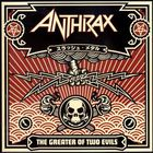 Anthrax - The Greater Of Two Evils