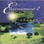 Anugama - Environment 2 - River Bells