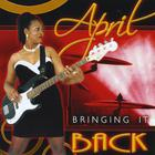 April - Bringing it back