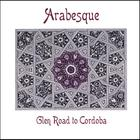 Arabesque - Glen Road to Cordoba