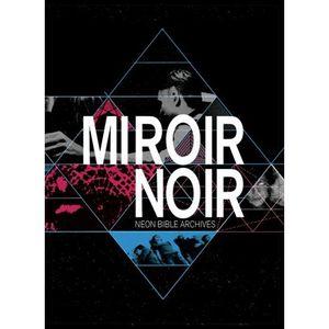 Miroir Noir: Neon Bible Archives (DVDA)