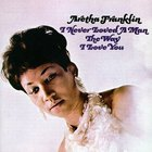 Aretha Franklin - I Never Loved A Man The Way I Love You (Remastered 1995)