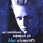 Ari Inkiläinen - Women in Blue Elements