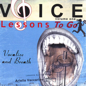 Voice Lessons To Go - V.1 Vocalize & Breath