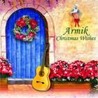 Armik - Christmas Wishes
