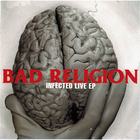 Bad Religion - Infected Live (EP)