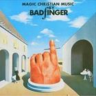 Badfinger - Magic Christian Music