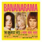 Bananarama - The Greatest Hits & More More More