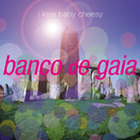 Banco De Gaia - I Love Baby Cheesy (CDS)