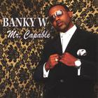 Banky W. - Mr. Capable