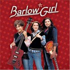 BarlowGirl - BarlowGirl