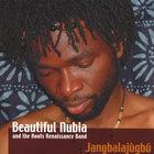 Beautiful Nubia - Jangbalajugbu
