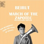 Beirut March Of The Zapotec