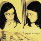 Belle & Sebastian - Fold Your Hands Child, You Walk Like A Peasant1