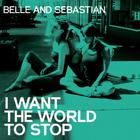 Belle & Sebastian - I Want The World To Stop (CDS)