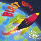 Ben Rudnick and Friends - Blast Off!