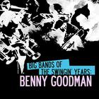 Big Bands Of The Swingin' Years: Benny Goodman (Remastered)