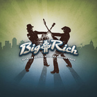 Big & Rich - Between Raising Hell And Amazing Grace