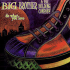 Big Brother & The Holding Company - Do What You Love