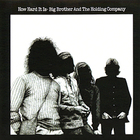 Big Brother & The Holding Company - How Hard It Is