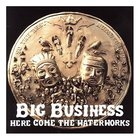 Big Business - Here Comes The Waterworks