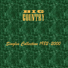 Big Country - Singles Collection 1982-2000