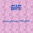 Big Country - Singles Collection 1982-2000 Bonus CD