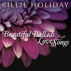 Billie Holiday - Beautiful Ballads & Love Songs