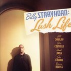 Billy Strayhorn - Billy Strayhorn: Lush Life
