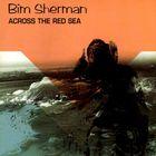 Bim Sherman - Across The Red Sea (Reissued 1998)