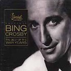 Bing Crosby - The Best Of The War Years