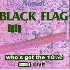 Black Flag - Who's got the 10½?