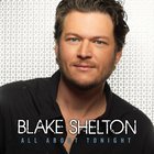 Blake Shelton - All About Tonight (EP)